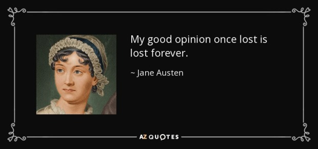 quote-my-good-opinion-once-lost-is-lost-forever-jane-austen-39-89-27